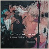 Play & Download 3 Movements by Dustin O'Halloran | Napster