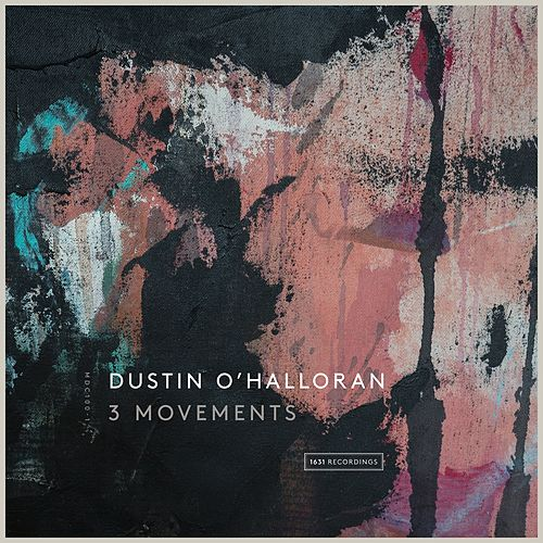 3 Movements by Dustin O'Halloran