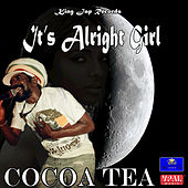 Play & Download It's Alright Girl by Cocoa Tea | Napster