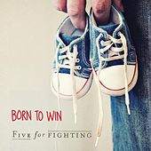 Play & Download Born to Win by Five for Fighting | Napster