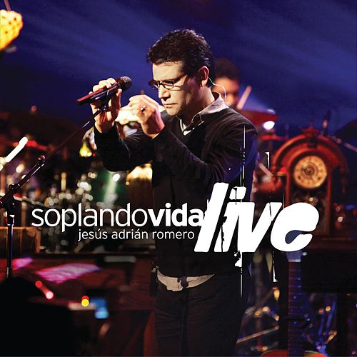 Play & Download Soplando Vida Live by Jesús Adrián Romero | Napster