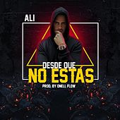 Play & Download Desde Que No Estas by Ali | Napster