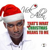 What Christmas Means to Me by Vick Allen