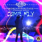Play & Download Come Fly (feat. Flogging Molly) by Morgan Heritage | Napster