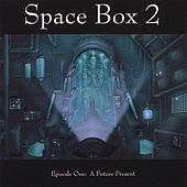 Play & Download Episode One: a Future Present by Space Box 2 | Napster
