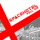 Play & Download Full On Ep by Spacehotel | Napster
