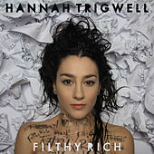 Play & Download Filthy Rich by Hannah Trigwell | Napster
