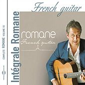French Guitar (Intégrale Romane, vol. 10) by Romane