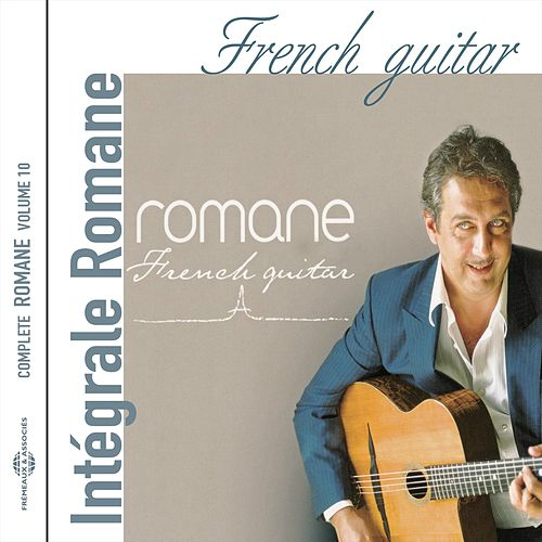 Play & Download French Guitar (Intégrale Romane, vol. 10) by Romane | Napster