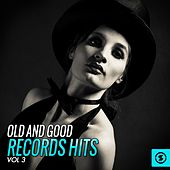 Play & Download Old and Good Records Hits, Vol. 3 by Various Artists | Napster