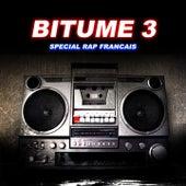 Bitume, vol. 3 (Spécial Rap français) by Various Artists