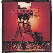 Play & Download Bad Day by Supernatural | Napster