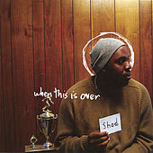 Play & Download When This Is Over by Shad | Napster