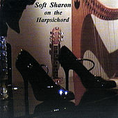 Play & Download Soft Sharon On the Harpsichord by Sharon | Napster