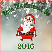 Bada Din Mubarak Ho 2016 by Various Artists