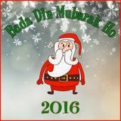 Play & Download Bada Din Mubarak Ho 2016 by Various Artists | Napster