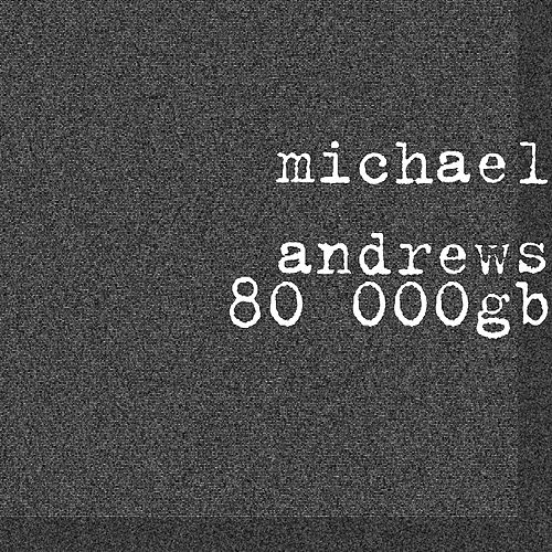 Play & Download 80 000gb by Michael Andrews | Napster