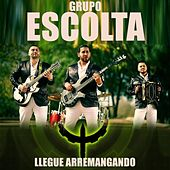 Play & Download Llegue Arremangando by Grupo Escolta | Napster