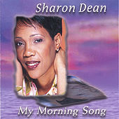 Play & Download My Morning Song by Sharon Dean | Napster