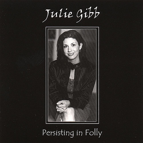 Play & Download Persisting in Folly by Julie Gibb | Napster