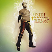 Play & Download Live At Iota by Justin Trawick | Napster