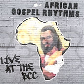 Play & Download Live @ the Bcc by African Gospel Rhythms | Napster