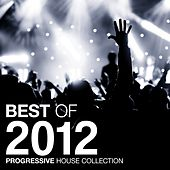 Best of 2012 - Progressive House Collection by Various Artists
