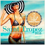 Global Player Saint Tropez 2016, Vol. 2 (Endless Summer Lounge Collection) by Various Artists