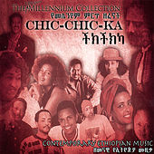 The Ethiopian Millennium Collection - Chic-Chic-Ka by Various Artists