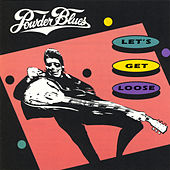 Play & Download Let's Get Loose by The Powder Blues Band | Napster