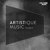Play & Download Artistique Music, Vol. 18 by Various Artists | Napster