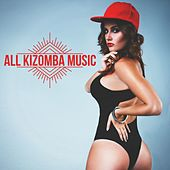 All Kizomba Music by Various Artists