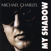 My Shadow by Michael Charles