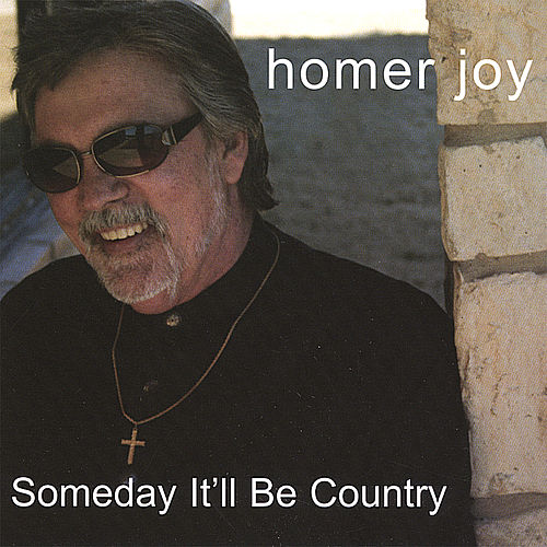 Someday It'll Be Country by Homer Joy