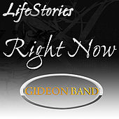 Play & Download Lifestories (Right Now) by Gideon Band | Napster