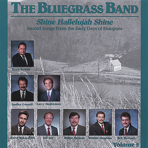 Play & Download Shine Hallelujah Shine, Vol. 2 - Hh-202 by The Bluegrass Band | Napster