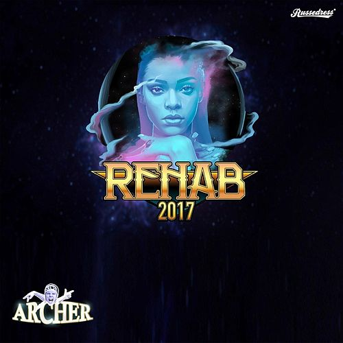 Play & Download Rehab 2017 by Archer | Napster
