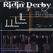 Play & Download Ridin' Derby by The Brown Derbies | Napster