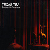 Play & Download The Junkship Recordings by Texas Tea | Napster