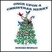 Play & Download Once Upon a Christmas Merry by Howard Hinkley | Napster