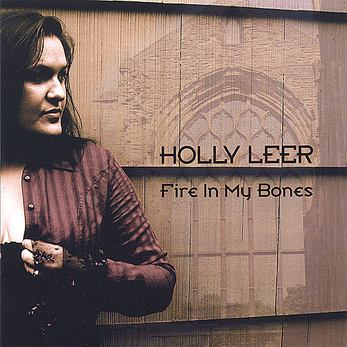 Play & Download Fire in My Bones by Holly Leer | Napster