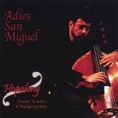 Adios San Miguel by Hopalong