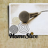 Play & Download Homeslice by Homeslice Band | Napster