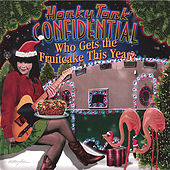 Play & Download Who Gets the Fruitcake This Year? by Honky Tonk Confidential | Napster
