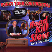 Play & Download Road Kill Stew and Other News by Honky Tonk Confidential | Napster