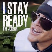Play & Download I Stay Ready by The Jokerr | Napster