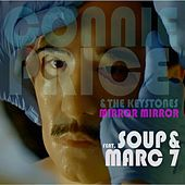 Play & Download Mirror, Mirror (feat. Soup & Marc 7) by Connie Price & Keystones | Napster