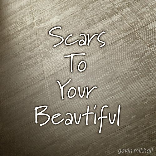 Play & Download Scars To Your Beautiful by Gavin Mikhail | Napster