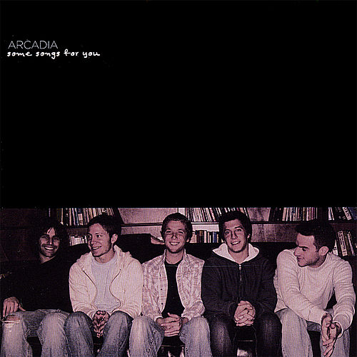 Some Songs for You by Arcadia