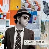 Come Sunday Morning by Arlan Feiles
